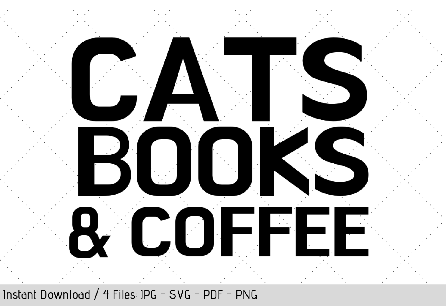 Download Free Cats Books Coffee Svg Cut File Graphic By Werk It Girl for Cricut Explore, Silhouette and other cutting machines.