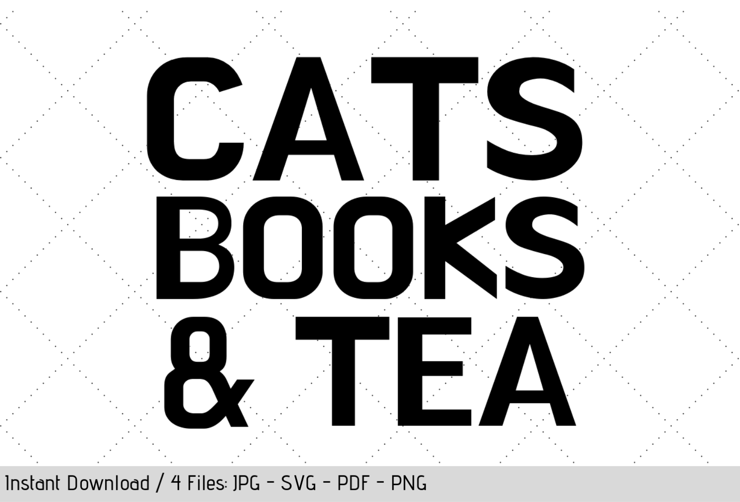 Download Free Cats Books Tea Svg Cut File Graphic By Werk It Girl Supply for Cricut Explore, Silhouette and other cutting machines.