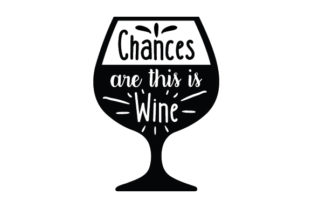 Chances Are This is Wine Craft Design By Creative Fabrica Crafts