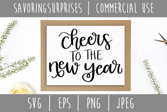 Cheers to the New Year SVG Graphic Crafts By SavoringSurprises