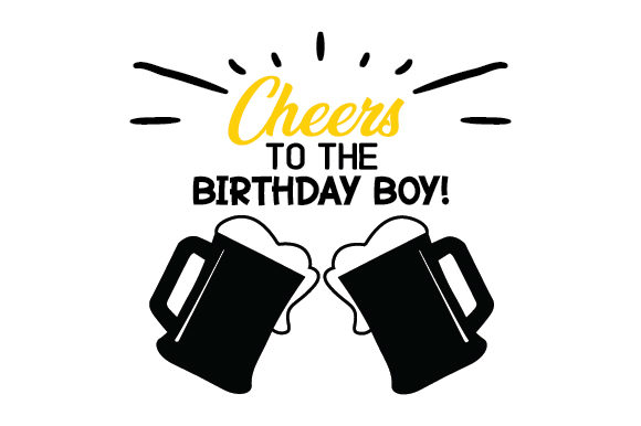 Download Free Cheers To The Birthday Boy Svg Cut File By Creative Fabrica SVG Cut Files