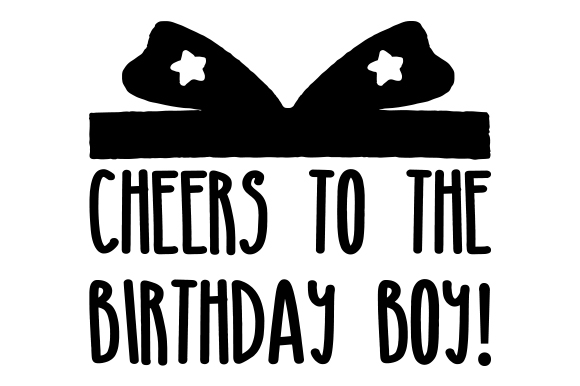 Download Free Cheers To The Birthday Boy Svg Cut File By Creative Fabrica for Cricut Explore, Silhouette and other cutting machines.