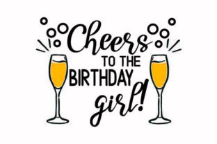 Cheers to the Birthday Girl! Craft Design By Creative Fabrica Crafts