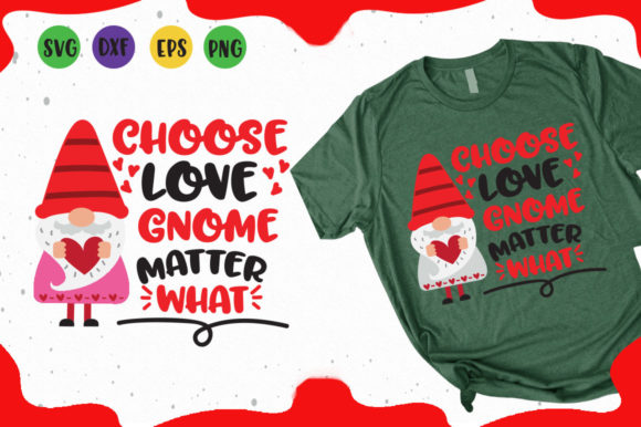 Download Free Choose Love Gnome Matter What Svg Graphic By Cute Files for Cricut Explore, Silhouette and other cutting machines.