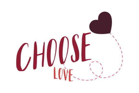 Download Free Choose Love Quote Svg Cut Graphic By Thelucky Creative Fabrica for Cricut Explore, Silhouette and other cutting machines.