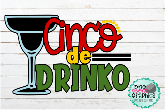 Download Free Cinco De Drinko Svg Graphic By Onestonegraphics Creative Fabrica for Cricut Explore, Silhouette and other cutting machines.