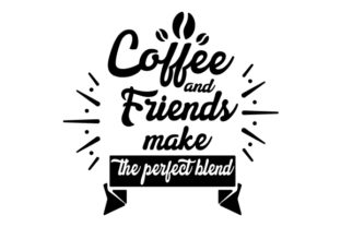 Coffee and Friends Make the Perfect Blend Craft Design By Creative Fabrica Crafts