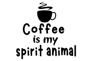 Coffee is My Spirit Animal Craft Design By Creative Fabrica Crafts