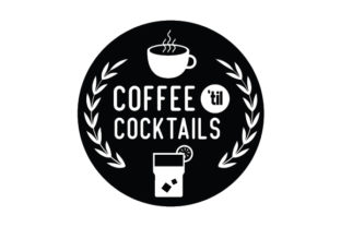 Coffee 'til Cocktails Cups & Mugs Craft Cut File By Creative Fabrica Crafts