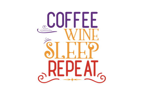 Download Free Coffee Wine Sleep Repeat Quote Svg Cut Graphic By Thelucky for Cricut Explore, Silhouette and other cutting machines.