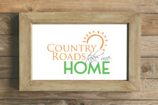 Country Roads Take Me Home Graphic By summersSVG