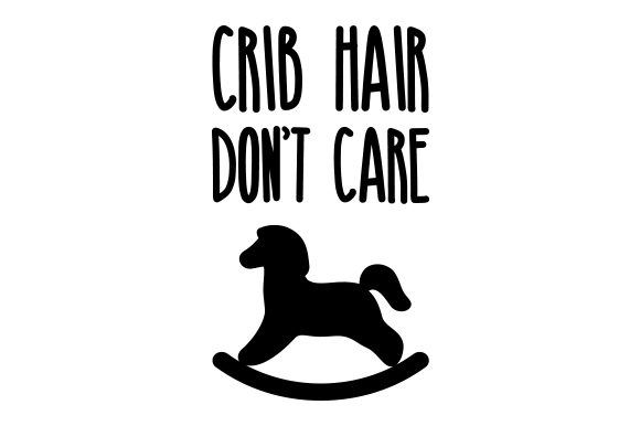 Download Free Crib Hair Don T Care Svg Cut File By Creative Fabrica Crafts SVG Cut Files