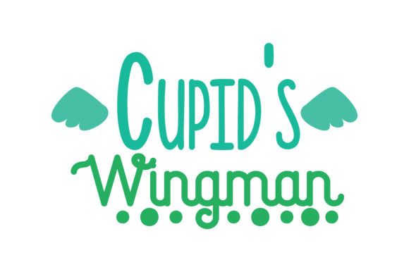 Download Free Cupid S Wingman Quote Svg Cut Graphic By Thelucky Creative Fabrica for Cricut Explore, Silhouette and other cutting machines.