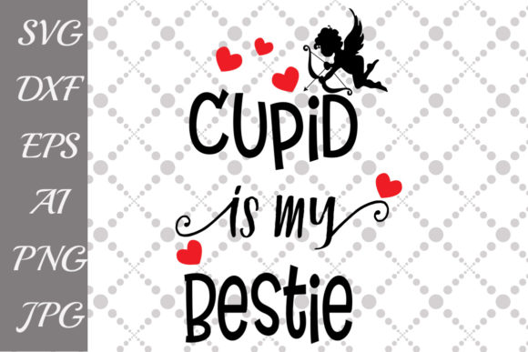 Download Free Cupid Is My Bestie Svg Graphic By Prettydesignstudio Creative for Cricut Explore, Silhouette and other cutting machines.