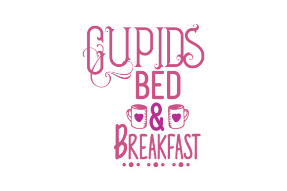 Cupids Bed Breakfast Quote Svg Cut Graphic By Thelucky