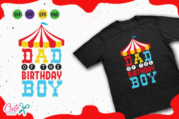 Download Free Dad Of The Birthday Boy Svg Graphic By Cute Files Creative Fabrica for Cricut Explore, Silhouette and other cutting machines.