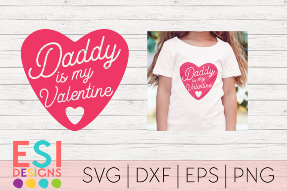 Download Free Daddy Is My Valentine Graphic By Esi Designs Creative Fabrica for Cricut Explore, Silhouette and other cutting machines.