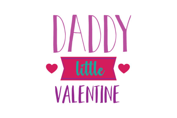 Download Free Daddy Little Valentine Quote Svg Cut Graphic By Thelucky Creative Fabrica SVG Cut Files