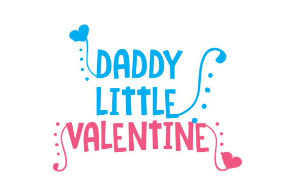 Download Free Daddy Little Valentine Quote Svg Cut Graphic By Thelucky Creative Fabrica for Cricut Explore, Silhouette and other cutting machines.