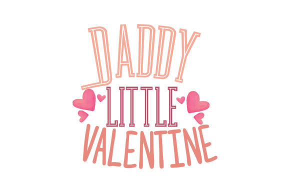 Download Free Daddy Little Valentine Quote Svg Cut Graphic By Thelucky for Cricut Explore, Silhouette and other cutting machines.