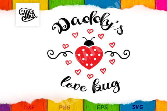 Daddy's Love Bug Svg Graphic Crafts By Illustrator Guru