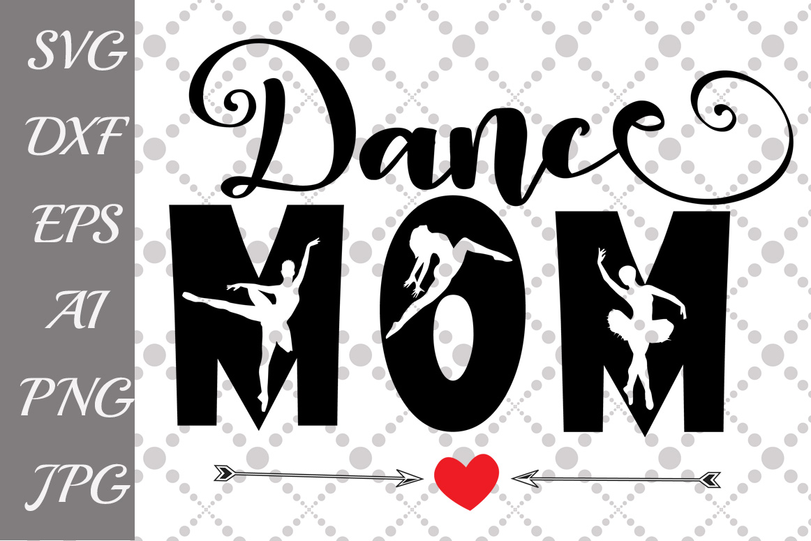Download Free Dance Mom Graphic By Prettydesignstudio Creative Fabrica for Cricut Explore, Silhouette and other cutting machines.