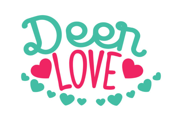 Download Free Deer Love Quote Svg Cut Graphic By Thelucky Creative Fabrica for Cricut Explore, Silhouette and other cutting machines.