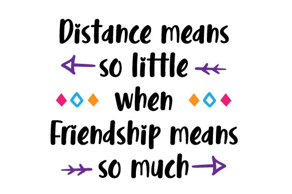 Download Free Distance Means So Little When Friendship Means So Much Svg Cut for Cricut Explore, Silhouette and other cutting machines.