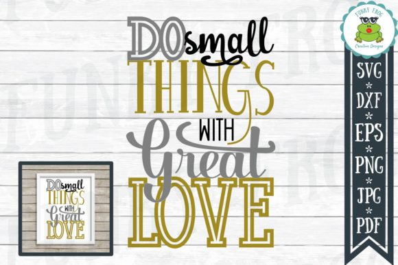 Download Free Do Small Things With Great Love Svg Graphic By SVG Cut Files