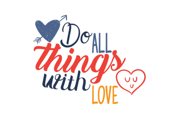 Download Free Do All Things With Love Quote Svg Cut Graphic By Thelucky for Cricut Explore, Silhouette and other cutting machines.