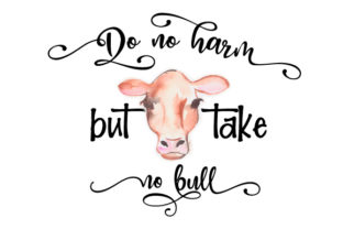 Do No Harm but Take No Bull Craft Design By Creative Fabrica Crafts