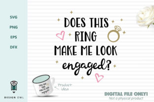 Does This Ring Make Me Look Engaged? - SVG File Graphic By Design Owl