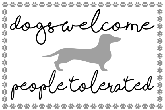 Download Free Dogs Welcome People Tolerated Dachshund Graphic By Auntie Inappropriate Designs Creative Fabrica for Cricut Explore, Silhouette and other cutting machines.