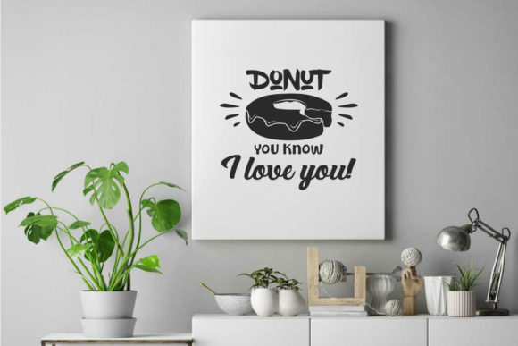 Donut You Know I Love You Graphic Crafts By summersSVG