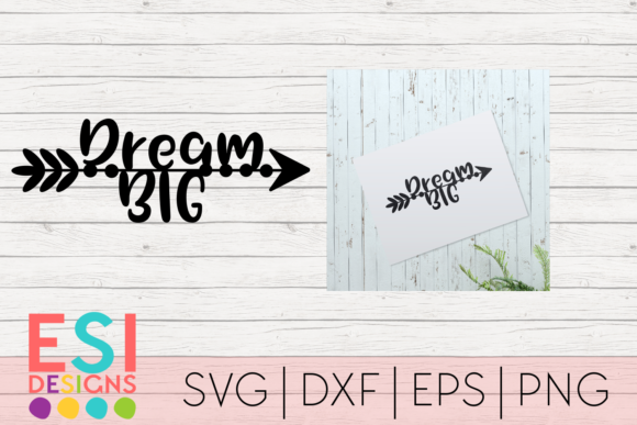Download Free Dream Big Arrow Svg Design Graphic By Esi Designs Creative Fabrica for Cricut Explore, Silhouette and other cutting machines.