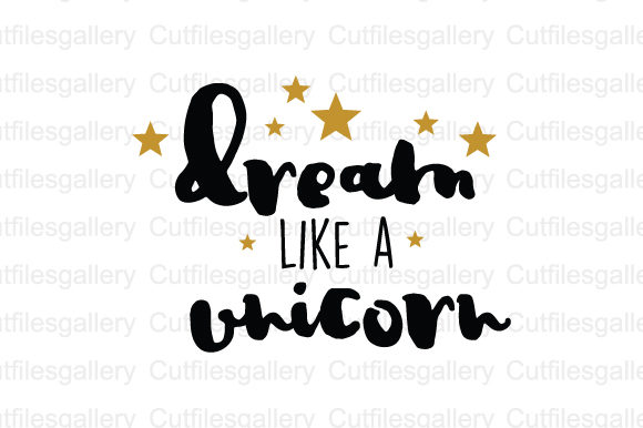 Download Free Dream Like A Unicorn Svg Graphic By Cutfilesgallery Creative for Cricut Explore, Silhouette and other cutting machines.