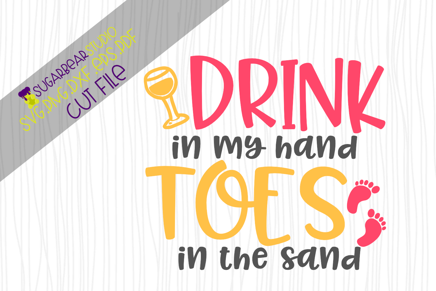 Download Free Drink In My Hand Toes In The Sand Svg Graphic By Sugarbearstudio for Cricut Explore, Silhouette and other cutting machines.