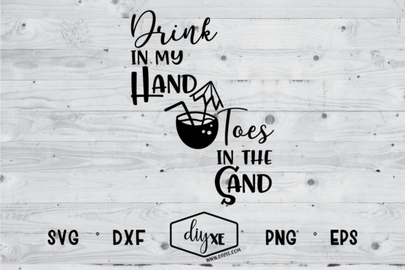 Download Free Drink In My Hand Toes In The Sand Graphic By Sheryl Holst for Cricut Explore, Silhouette and other cutting machines.