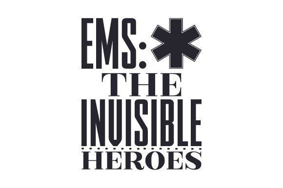 EMS the Invisible Heroes Medical Craft Cut File By Creative Fabrica Crafts