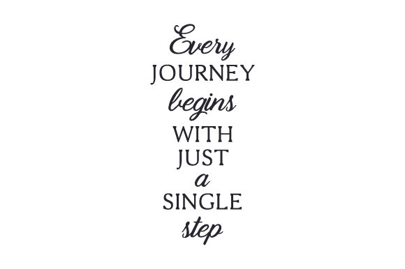 Every Journey Begins with Just a Single Step Home Craft Cut File By Creative Fabrica Crafts