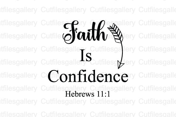Download Free Faith Is Confidence Bible Verse Svg Graphic By Cutfilesgallery for Cricut Explore, Silhouette and other cutting machines.