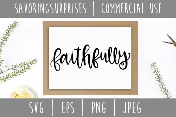 Faithfully Hand Lettered SVG Graphic Crafts By SavoringSurprises