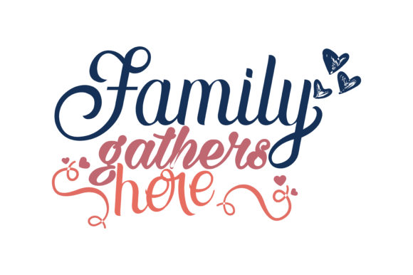 Download Free Family Gathers Here Quote Svg Cut Graphic By Thelucky Creative for Cricut Explore, Silhouette and other cutting machines.