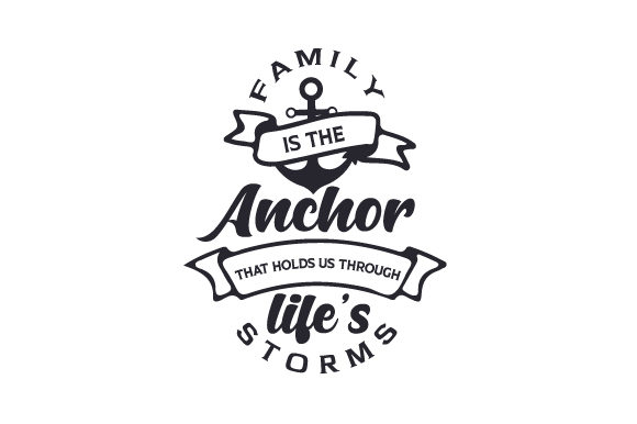 Family is the Anchor That Holds Us Through Life's Storms Familie Plotterdatei von Creative Fabrica Crafts