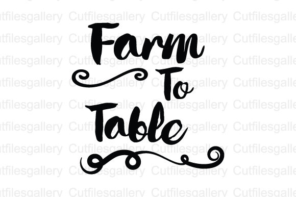 Download Free Farm To Table Farm Svg Graphic By Cutfilesgallery Creative for Cricut Explore, Silhouette and other cutting machines.