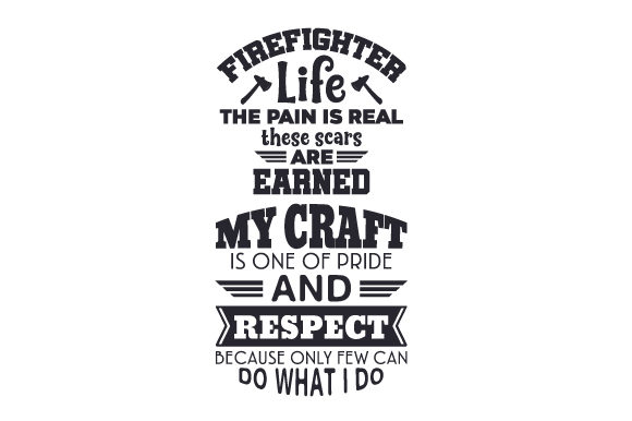 Firefighter Life Fire & Police Craft Cut File By Creative Fabrica Crafts