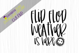 Download Free Flip Flop Weather Is Here Graphic By Sugarbearstudio Creative for Cricut Explore, Silhouette and other cutting machines.