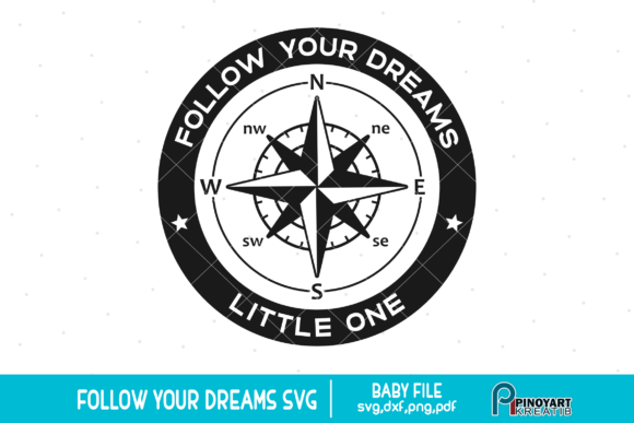 Follow Your Dreams Little One Svg Graphic Crafts By Pinoyartkreatib
