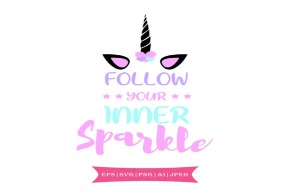 Print on Demand: Follow Your Inner Sparkle Graphic Crafts By summersSVG