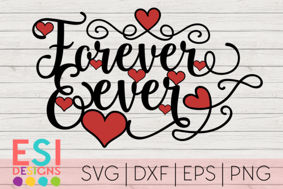 Download Free Forever And Ever Valentine S Svg Graphic By Esi Designs for Cricut Explore, Silhouette and other cutting machines.